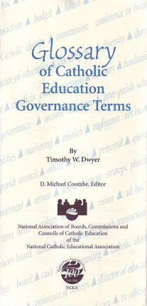 Glossary of Catholic Education Governance Terms