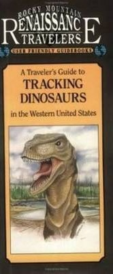 Travelers Guide to Tracking Dinosaurs