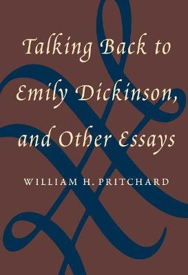 Sample Essays High School Students Talking Back To Emily Dickinson And Other Essays Essay With Thesis Statement also Thesis Statement Essay Talking Back To Emily Dickinson And Other Essays  William H  Essay On English Literature