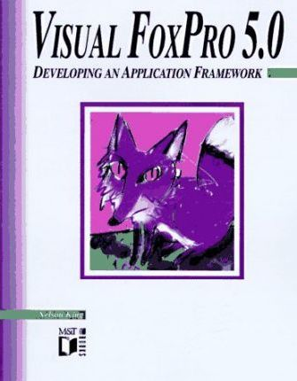 Visual FoxPro 5 0 for Windows : Nelson King : 9781558515604