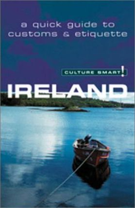 Ireland : A Quick Guide to Customs and Etiquette