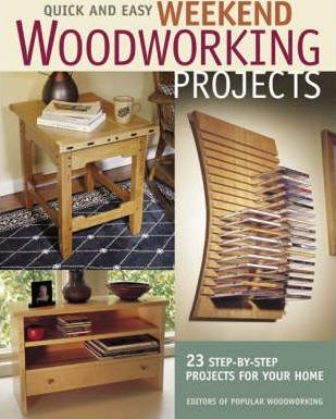 Quick and Easy Weekend Woodworking Projects