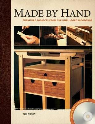 Made by Hand : Furniture Projects for the Unplugged Woodworker