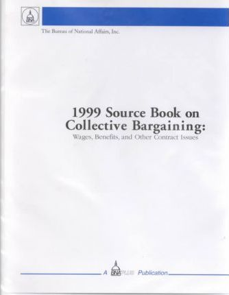 1999 Source Book on Collective Bargaining
