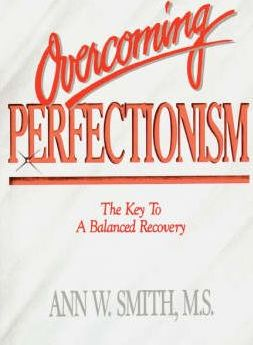 Overcoming Perfectionism : The Key to a Balanced Recovery