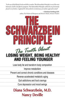 The Schwarzbein Principle : The Truth about Losing Weight, Being Healthy and Feeling Younger