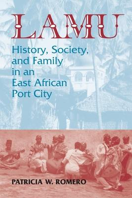 The Lamu History Society and Family in an East African Port City