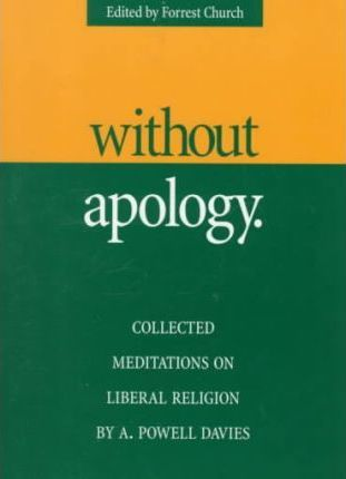 Without Apology  Collected Meditations on Liberal Religion
