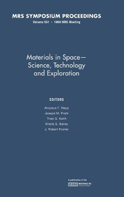 Materials in Space-science, Technology and Exploration: Volume 551