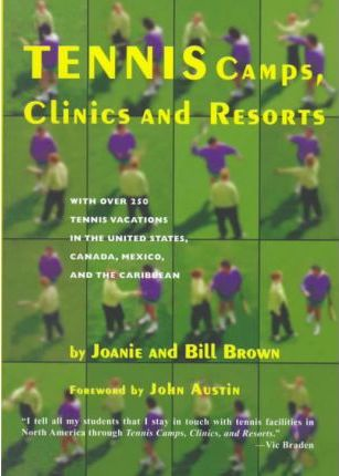 Tennis Camps, Clinics and Resorts