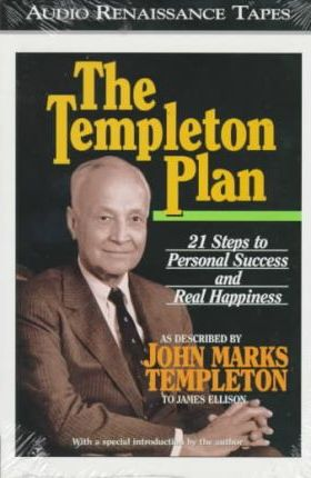 the templeton plan 21 steps to success and happiness