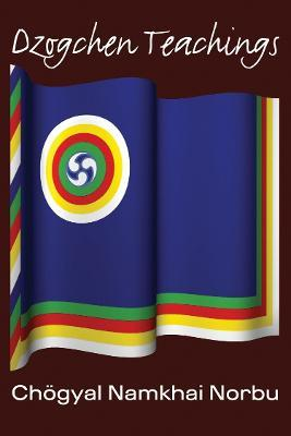 Dzogchen Teachings : Chogyal Namkhai Norbu : 9781559392433