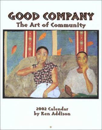 Good Company: the Art of Community: 2002 Calendar