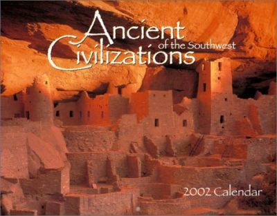 Ancient Civilisations of the Southwest: 2002 Calendar