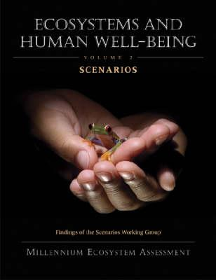 Ecosystems and Human Well-Being Scenarios  Findings of the Scenarios Working Group