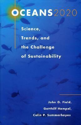 Oceans 2020  Science, Trends, and the Challenge of Sustainability