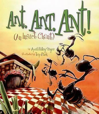 Ant, Ant, Ant! : An Insect Chant