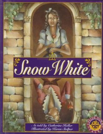 Snow White: the Untold Story : Catherine Heller : 9781559723268