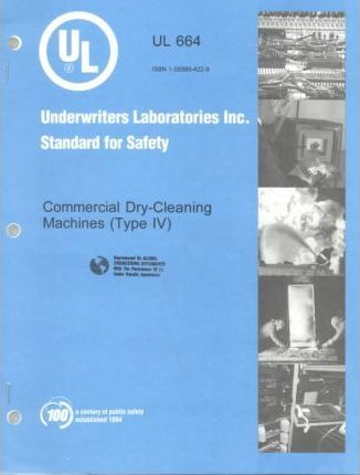 Standard for Safety for Commercial Dry-Cleaning Machines, Type Iv, Ul 664