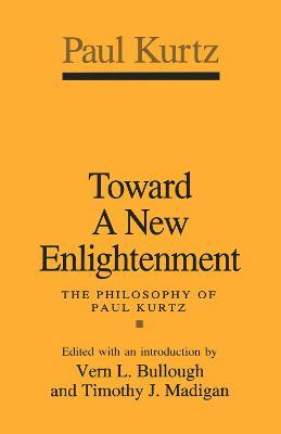 Toward a New Enlightenment  Philosophy of Paul Kurtz