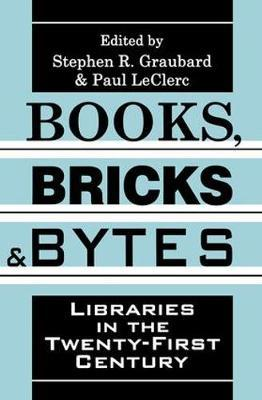 Books, Bricks and Bytes: Libraries in the Twenty-first Century