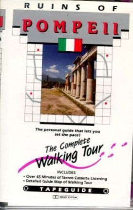 The Ruins of Pompeii  The Complete Walking Tour