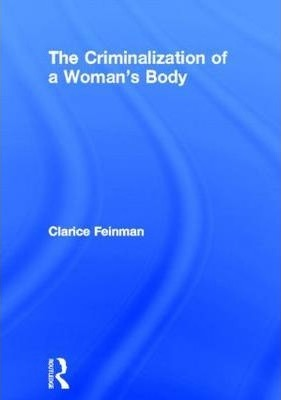 The Criminalization of a Woman's Body