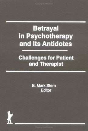 Betrayal in Psychotherapy and Its Antidotes: Challenges for Patient and Therapist