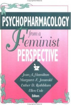 Psychopharmacology from a Feminist Perspective