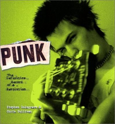 Punk  The Definitive Record of a Revolution