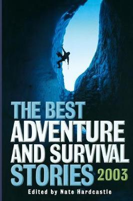 The Best Adventure and Survival Stories 2003