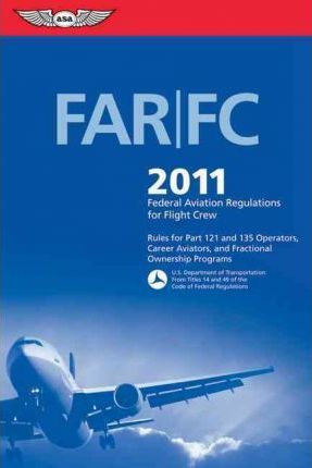 FAR/FC 2011: Federal Aviation Regulations for Flight Crew