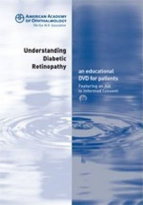 Understanding Diabetic Retinopathy, Featuring an Aid to Informed Consent