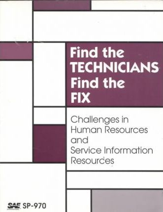 Find the Technicians, Find the Fix-Challenges Inh Uman Resources and Service Information Resources