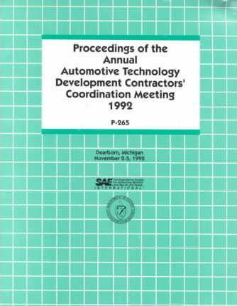 SAE Conference Proceedings: Proceedings of the Annual Automotive Technology Development Contractor's Coordination Meeting, 1993 Vol 265