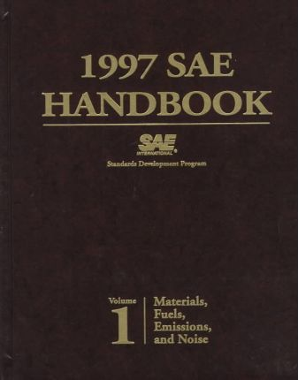 1997 Sae Handbook : Materials, Fuels, Emissions, and Noise : Parts and Components : On-Highway Vehicles and Off-Highway Machinery