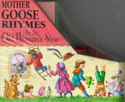Mother Goose Rhymes in the Old Woman's Shoe