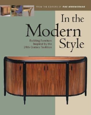 In The Modern Style Fine Woodworking Magazine 9781561585816