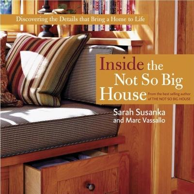 Inside The Not So Big House Sarah Susanka 9781561586813