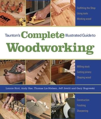 Taunton's Complete Illustrated Guide to Woodworking