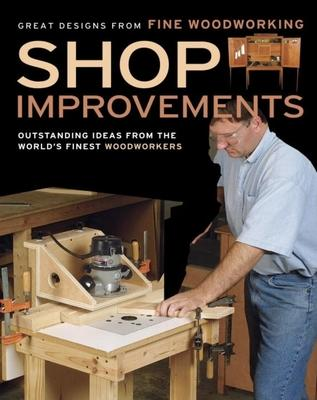 Shop Improvements Fine Woodworking Magazine 9781561588916