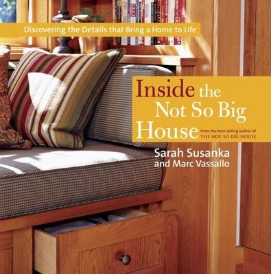 Inside The Not So Big House Sarah Susanka 9781561589845