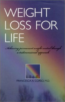 Weight Loss for Life : Achieving Permanent Weight Control Through a Tridimensional Approach