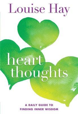 Heart Thoughts : A Daily Guide to Finding Inner Wisdom