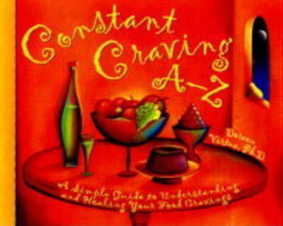 Constant Craving A-Z : A Simple Guide to Understanding and Healing Your Food Cravings – Doreen Virtue