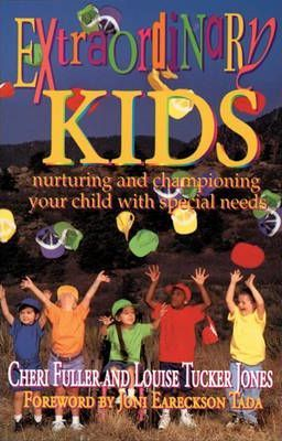 Extraordinary Kids: Nurturing and Championing Your Child with Special Needs