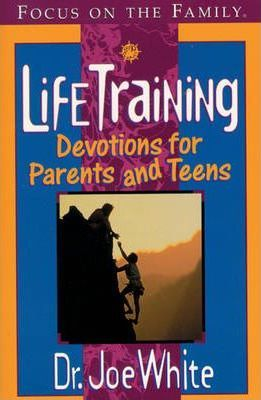 Life Training: Devotions for Parents and Teens