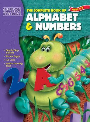 The Complete Book of Alphabet & Numbers, Grades Pk - 1