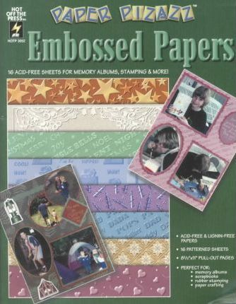 Paper Pizazz Embossed Papers