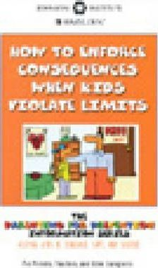 How to Enforce Consequences When Kids Violate Limits